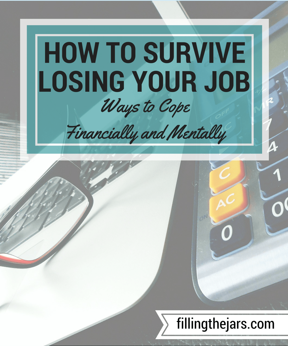 How to Survive Losing Your Job - Ways to Cope Financially and Mentally. | Are you currently or have you ever been out of work for an extended period of time? Or maybe your partner has? It's tough. Tough to keep your spirits up. Tough to survive financially. Tough to not let it control every aspect of your life. |www.fillingthejars.com