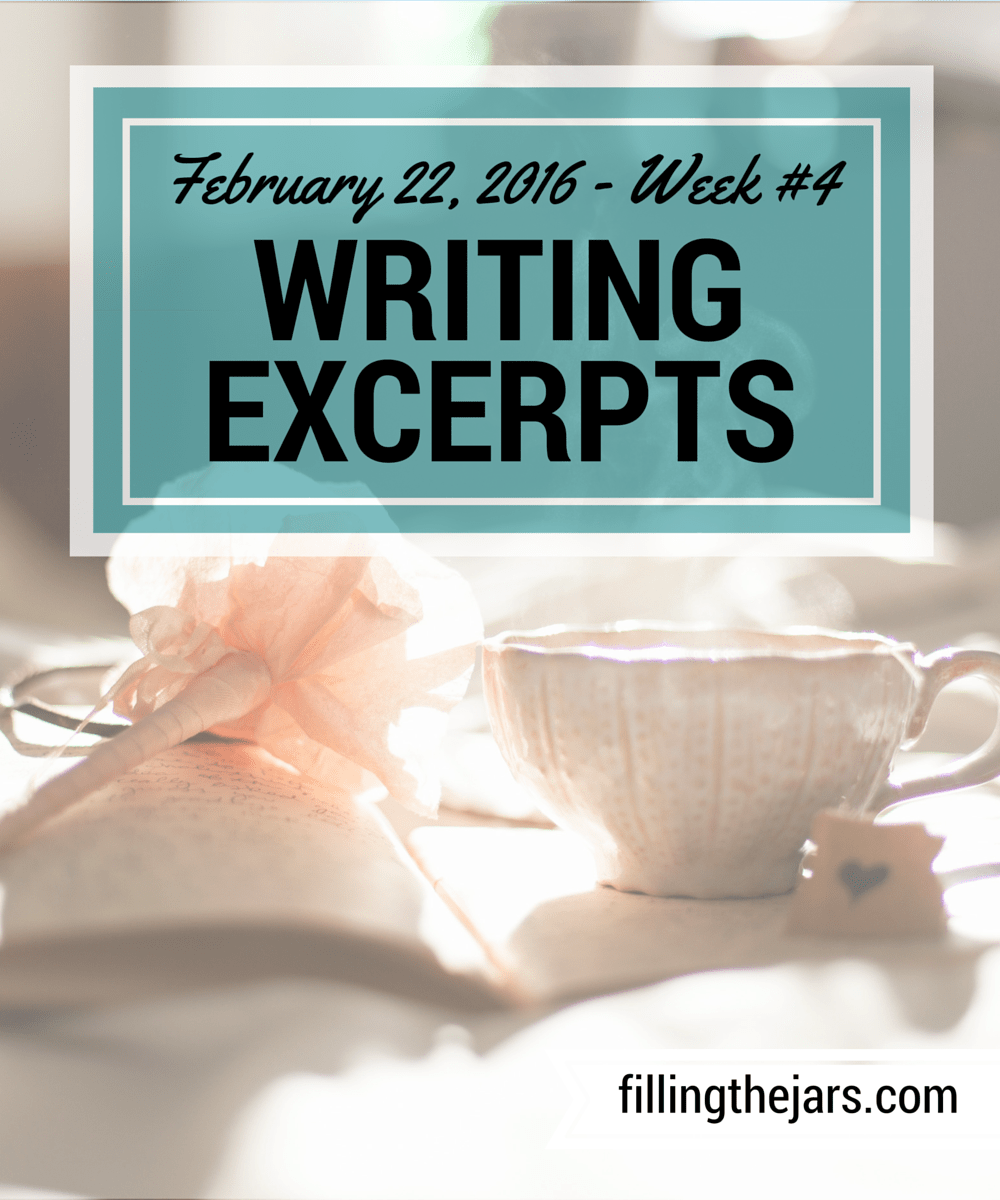 Writing Excerpts - February 22, 2016 | www.fillingthejars.com | Here is the fourth weekly collection of excerpts from my morning writings.