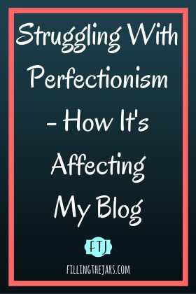 Struggling With Perfectionism | www.fillingthejars.com | I started some posts, but couldn't finish any of them. I knew I wouldn't have good enough photos. My posts wouldn't be original enough or narrowly focused enough or helpful enough or long enough. I had to do three things: Stop. Breathe. Remember what I love to do, and what I want to do better.