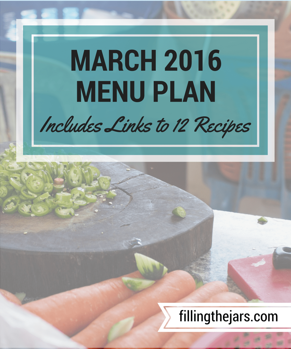 March 2016 Menu & Grocery Goals | www.fillingthejars.com | This month I'm adding more new menu items that incorporate boneless skinless chicken thighs and includes links to *eight* recipes that I've never served to my family before, plus a few old favorites - should be an interesting month!