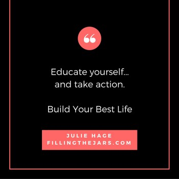 Educate Yourself... and take action - square graphic quote | JPG | www.fillingthejars.com