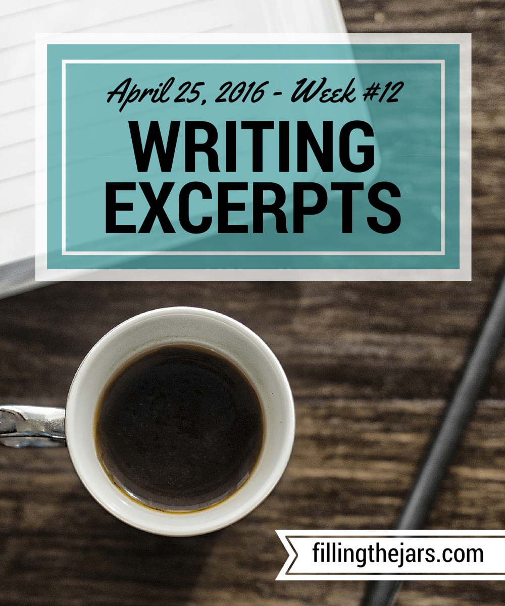 Writing Excerpts - April 25, 2016 | www.fillingthejars.com | { Fiction, Ghosts & Angels, Workflow vs. Schedule } Welcome to week #12 of my writing excerpts from online prompts and original ideas.