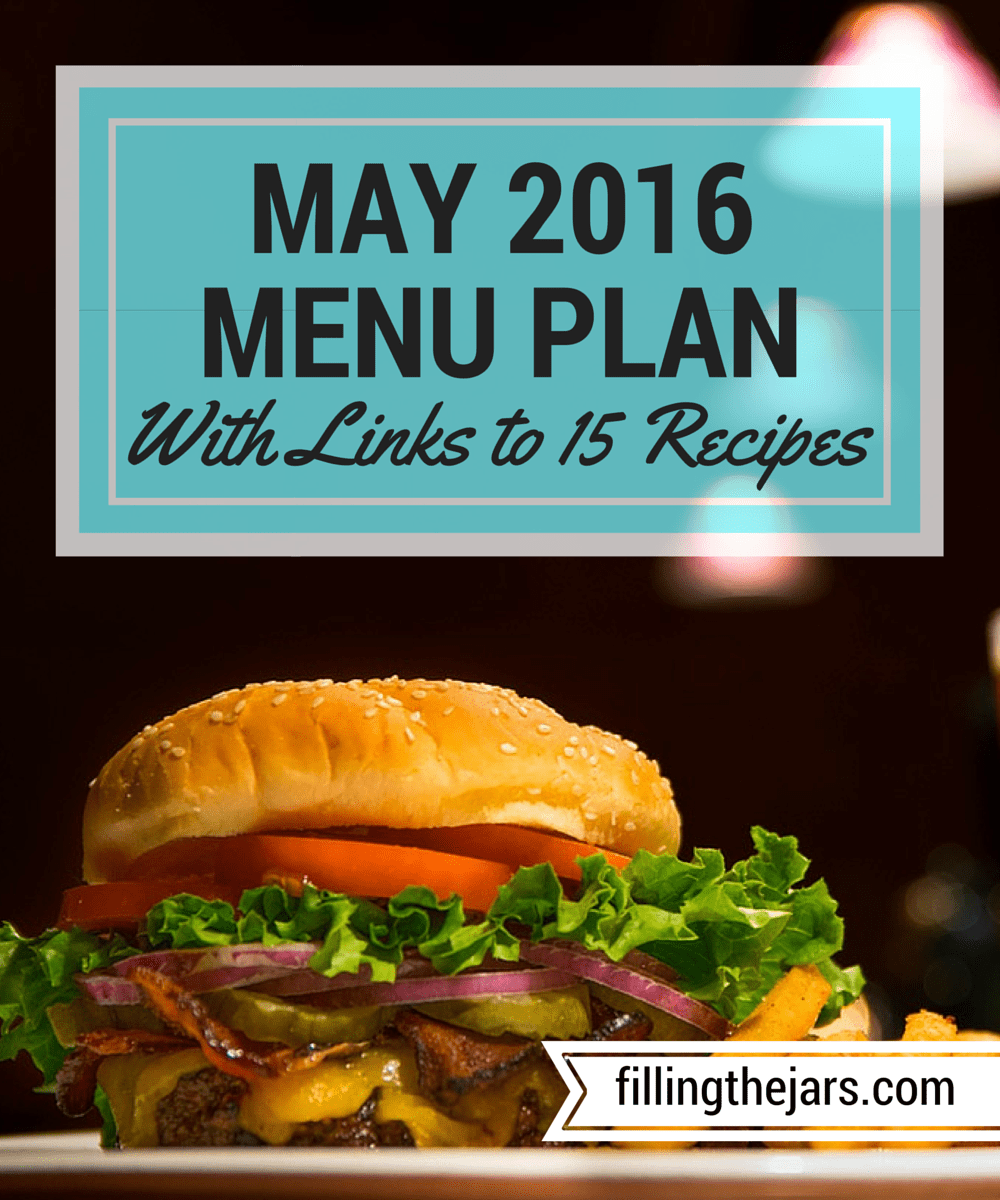 May 2016 Monthly Menu Plan | www.fillingthejars.com | { Includes Links to 15 Recipes } A menu full of requests from my family. I've filled it in with some easy crockpot meals for my late work days and a few new recipes.