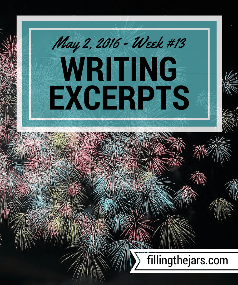 "Writing Excerpts - May 2, 2016 | www.fillingthejars.com | { Little Wing, (Fiction) Rejection, Writing Perspective } Week #13 of my writing excerpts! This week I cannot even claim ""almost daily,"" but here they are."