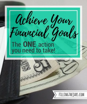 Take ONE Action To Achieve Your Financial Goals (FAST) | Stop worrying about money - or hating it, or thinking you never have enough. Take action to make the ONE change necessary to achieve your financial goals. | www.fillingthejars.com