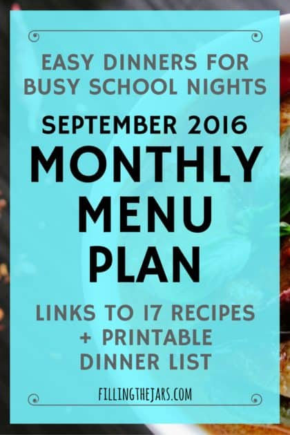 September 2016 Monthly Menu Plan | Need a dinner menu with easy meals for busy back to school nights? Click through for a printable meal plan and links to 17 recipes to make your life easier! Crockpot meals, chicken recipes, everything you need... | www.fillingthejars.com