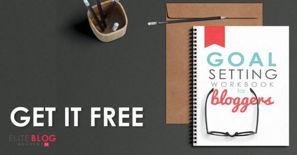 elite blog academy free goal setting workbook