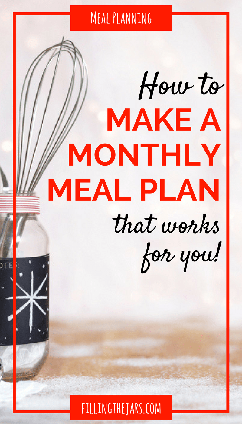 Save time, frustration, and money! Click through to learn how to easily create a monthly meal plan that works for you. {Bonus Download: 60 Dinner Ideas} | www.fillingthejars.com