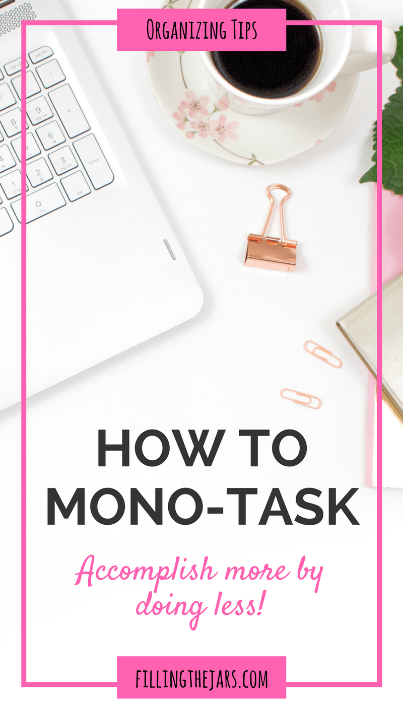 Is your to-do list a mile long? Don't try to multi-task! Instead, be more productive by using mono-tasking, a.k.a. time block organizing. Click through to learn more... | www.fillingthejars.com