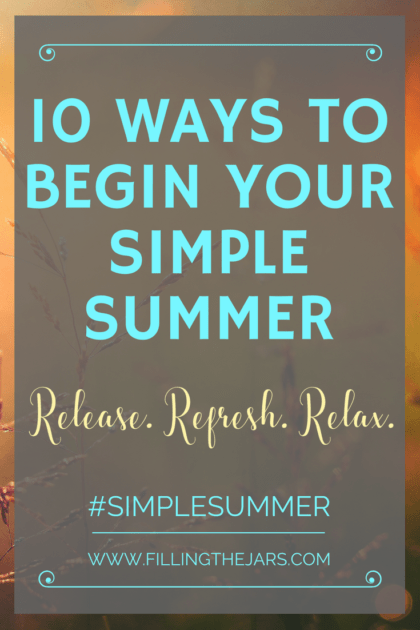 Your best Simple Summer EVER is waiting for you! These 10 simple tips (and printable checklist) will inspire you to create intentional routines and de-stress so you can refresh and relax for the entire summer! #simplify #intentionalliving #simpleliving #simplesummer #overthinker #buildyourbestlife #ftj