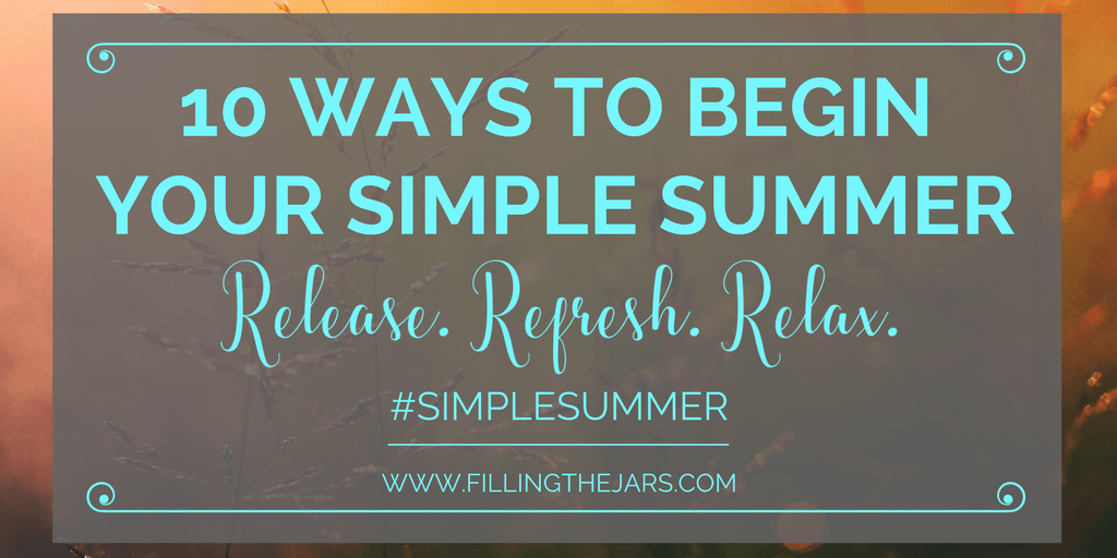 Your best Simple Summer EVER is waiting for you! These 10 simple tips (and printable checklist) will help you enjoy the entire summer! #intentionalliving #simpleliving #buildyourbestlife #ftj