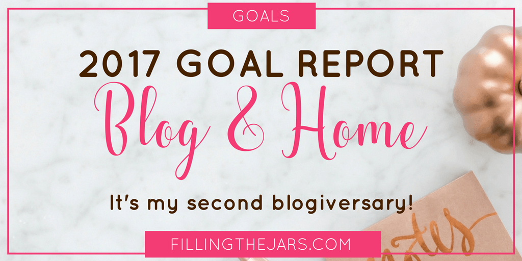 On the second blogiversary of launching Filling the Jars, here is a blogging and home goal review for 2017. Click through to see how things went, and to find out what's in store for 2018. | #blogging | #goals | #amwriting | #amblogging