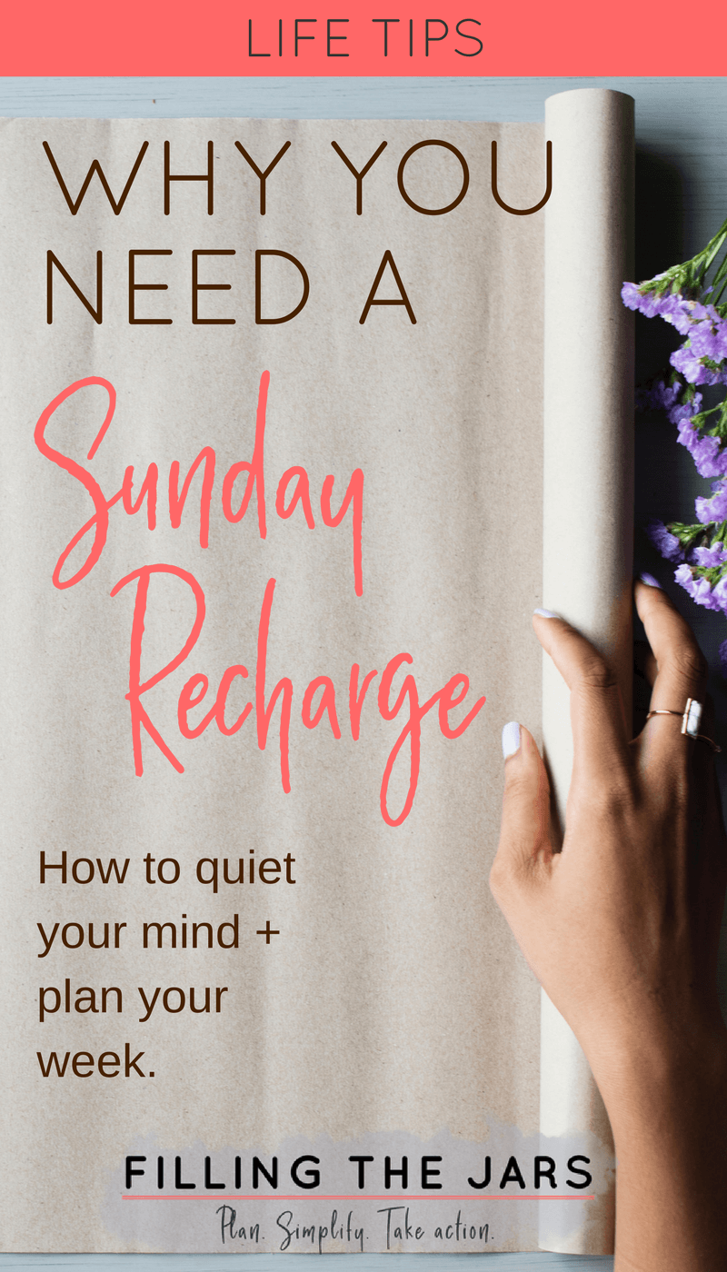 Tips to Quiet Your Mind + Plan Your Week. | #SundayRecharge | #Essential2018 | #goalplanning | #selfcare | www.fillingthejars.com