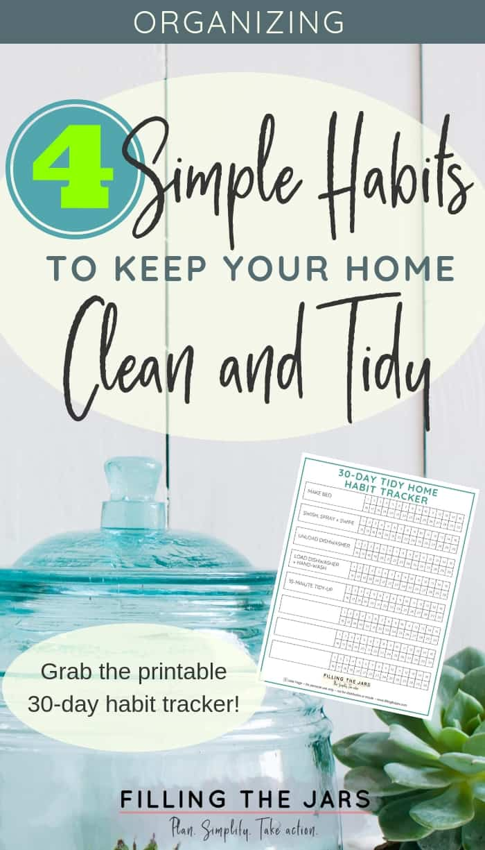 Text 4 simple habits to keep your home clean and tidy above preview of printable 30-day habit tracker on background image of blue glass jar and succulent against wood wall.