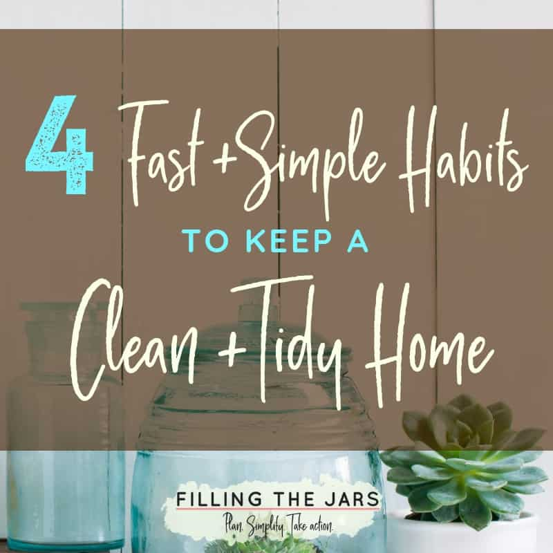 Text fast and simple habit to keep a clean and tidy home on brown background over image of blue jars and succulents in front of white wood wall.