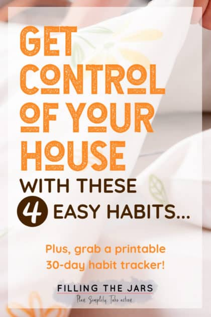 I love these 4 habits for a clean and tidy home! Seriously, the last tip has been a life-changer! Plus, there's a printable habit tracker -- so helpful! Click through to read more and I know you'll have a tidy house soon! #dailyroutine #printable #organizing #declutter #ftj