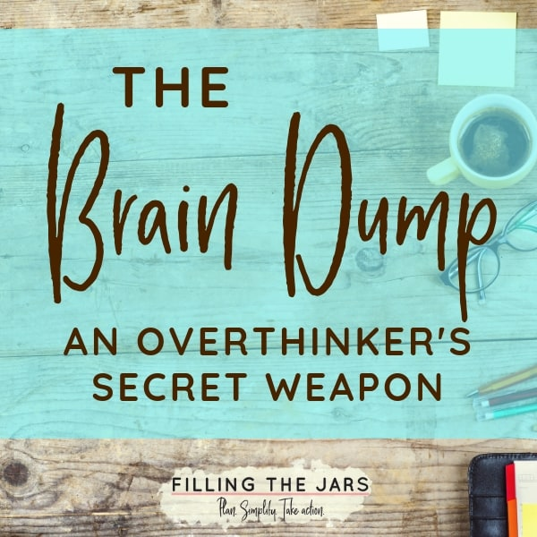 Here's how to do an effective brain dump and create a productive action plan. Grab a printable 'brain dump page' -- the perfect tool for overwhelmed overthinkers.