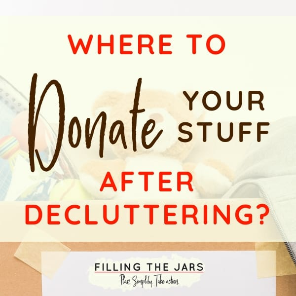 Deciding where to donate after you've cleared the clutter doesn't have to be overwhelming. Here's a list of 18 options for donating your items that will make you feel better about passing them along to someone else.