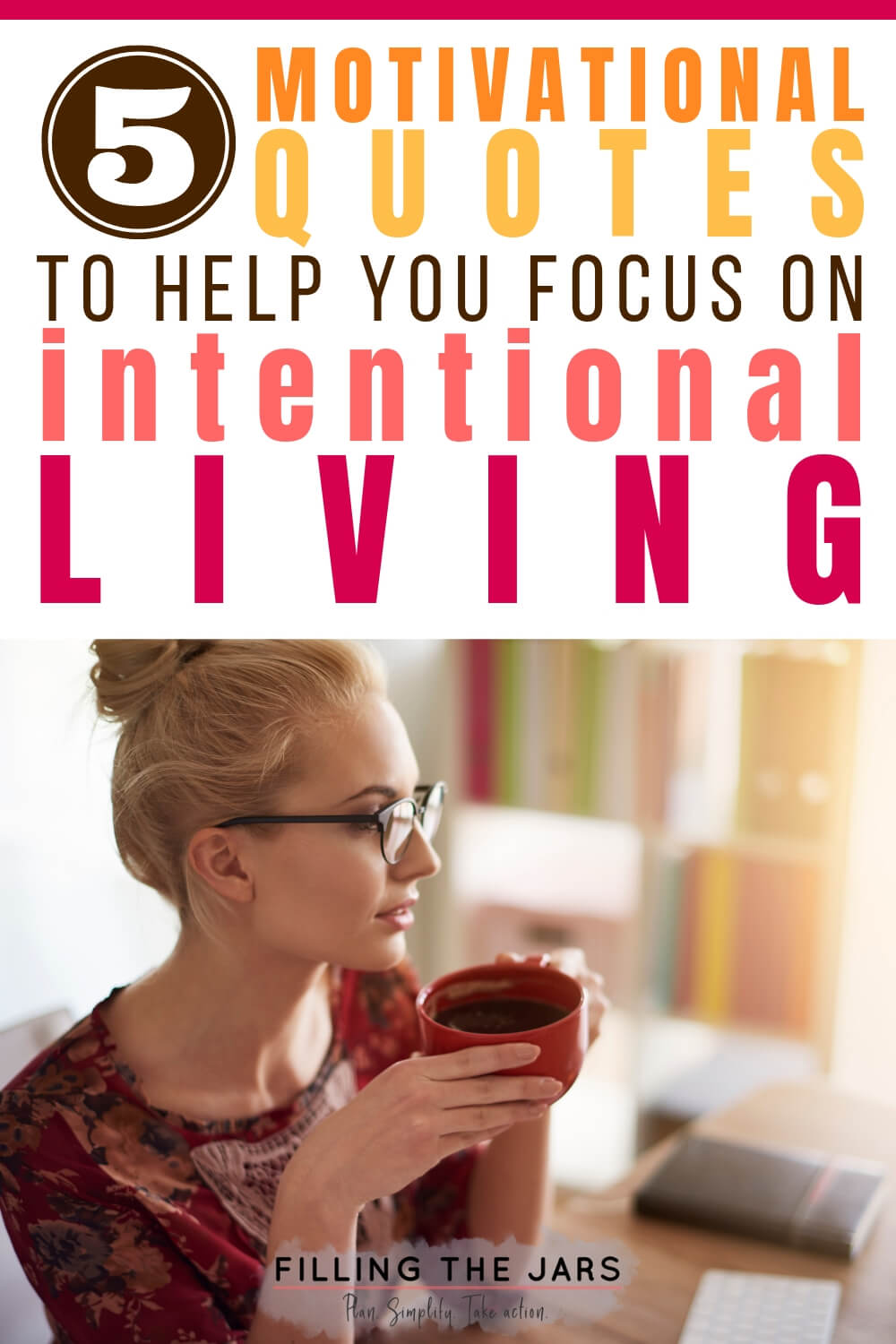 motivational quotes text above image of blonde woman wearing glasses sitting at table drinking coffee in diffused sunlight