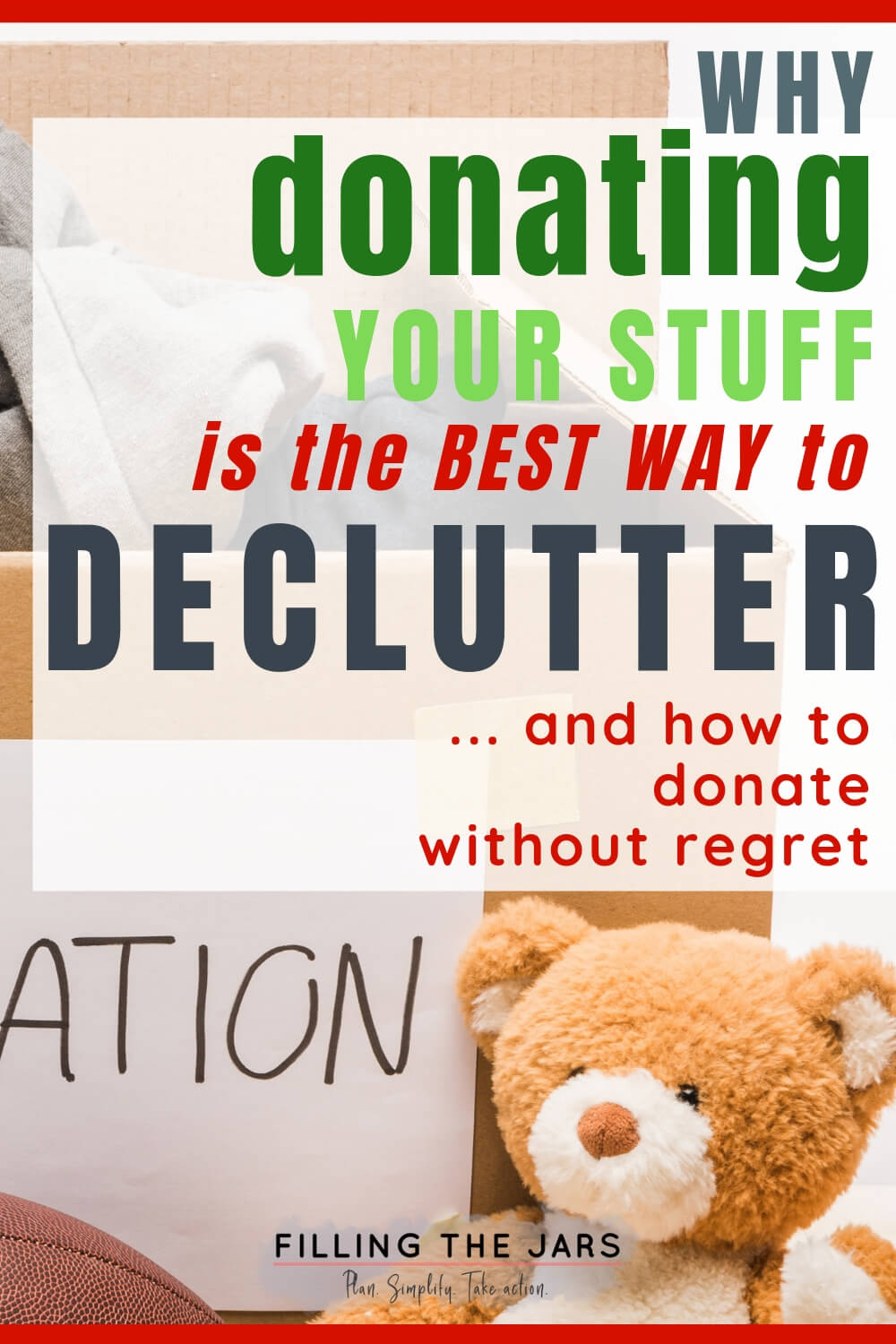 donation box and teddy bear with text overlay why donating is the best way to declutter