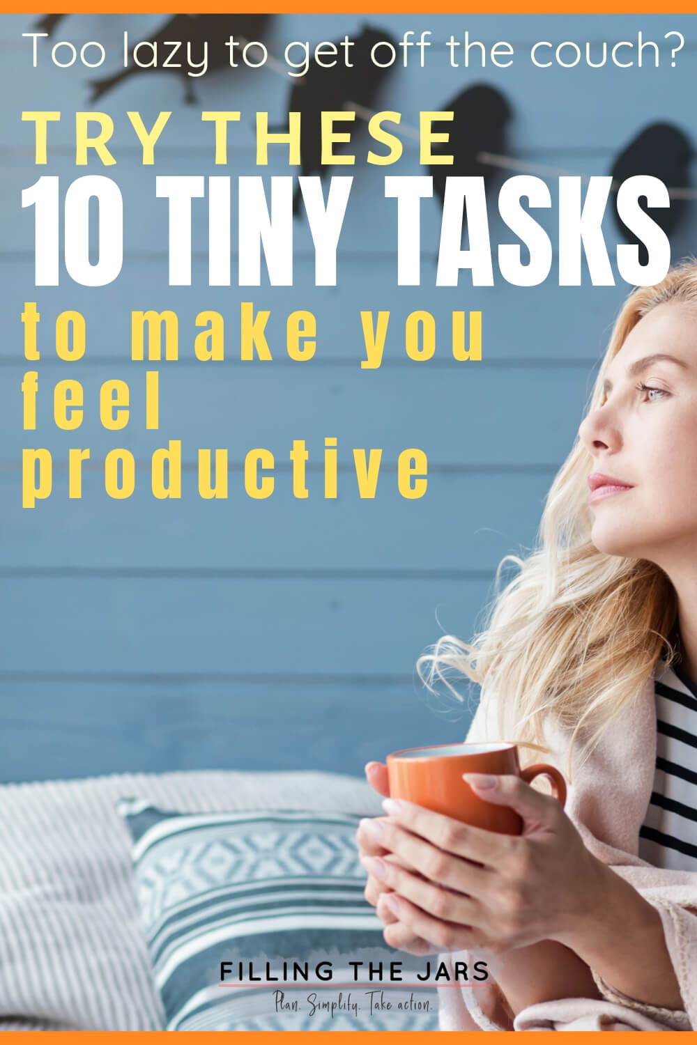 blonde woman holding orange mug sitting on couch against blue wall with text overlay 10 tiny tasks to feel productive