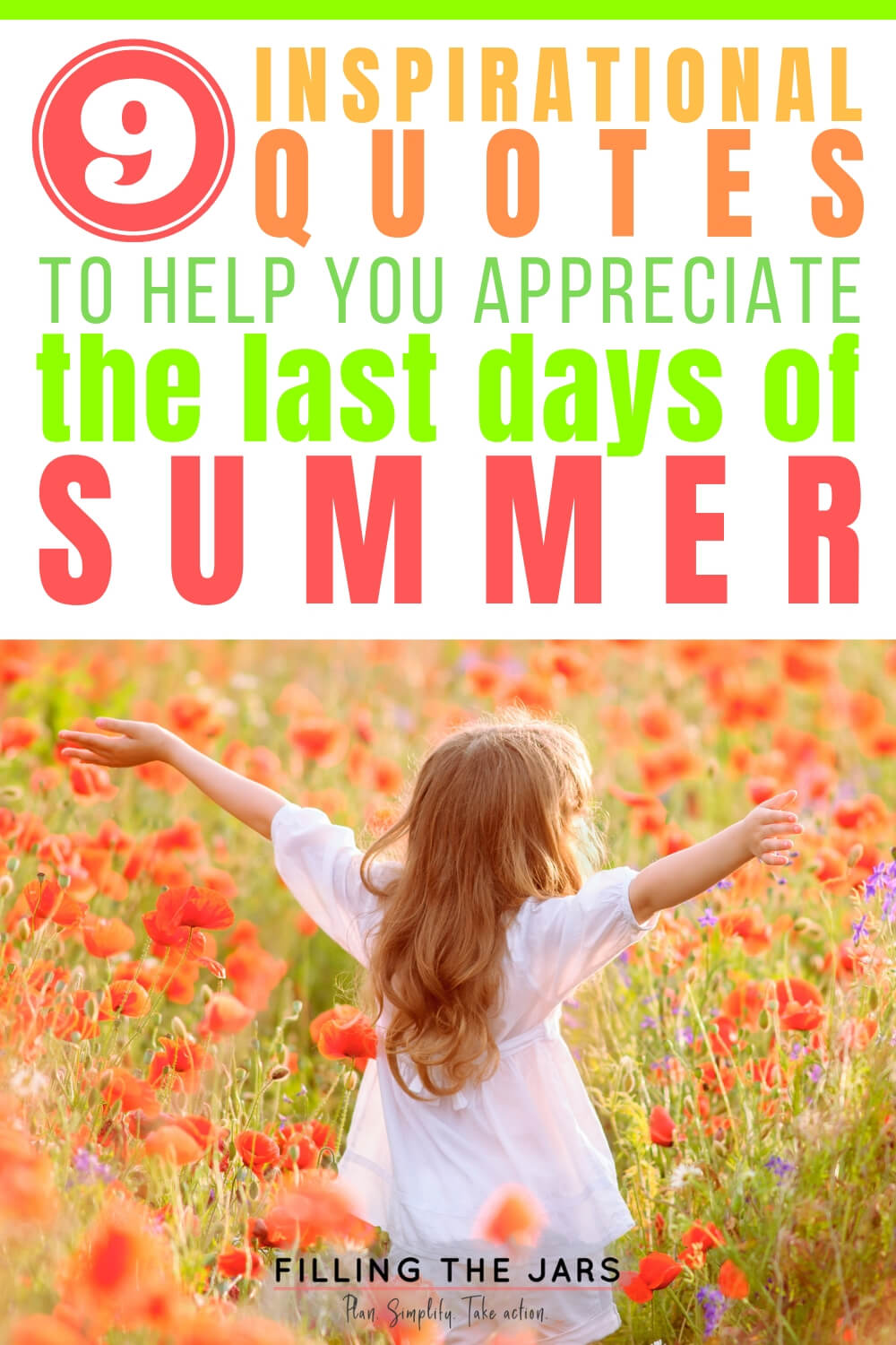 little girl in white outfit dancing in field of flowers with text overlay inspirational quotes for last days of summer