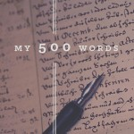 My 500 Words: A Writing Challenge