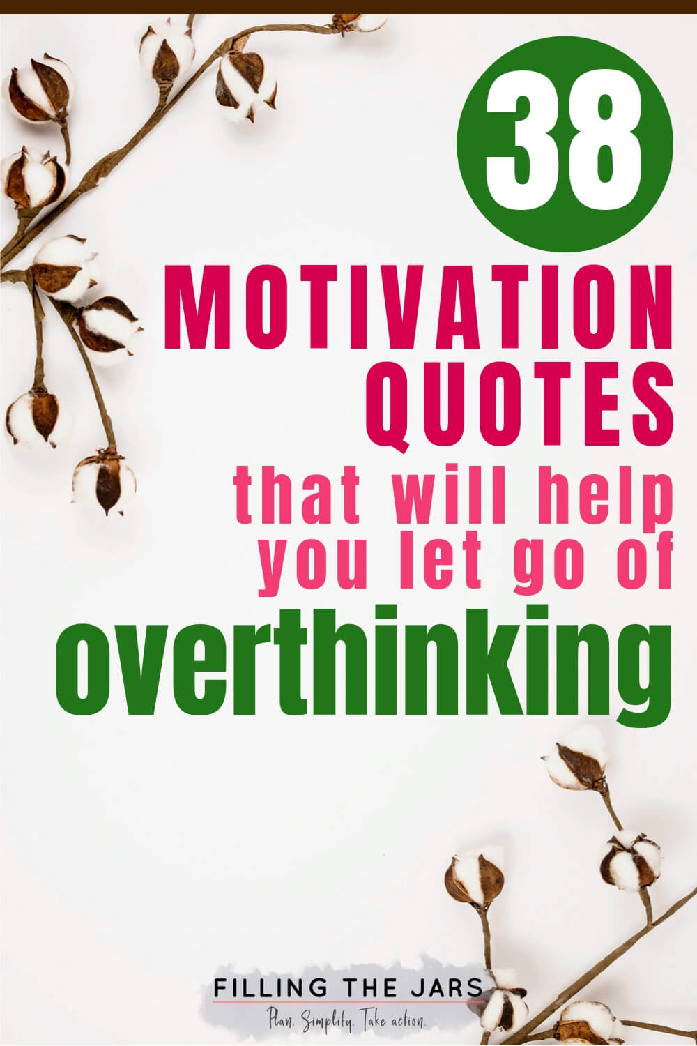 raw cotton against white background with text motivation quotes to let go of overthinking