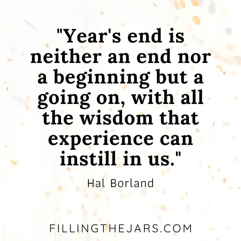 white confetti background with Hal Borland quote years end is neither an end nor a beginning