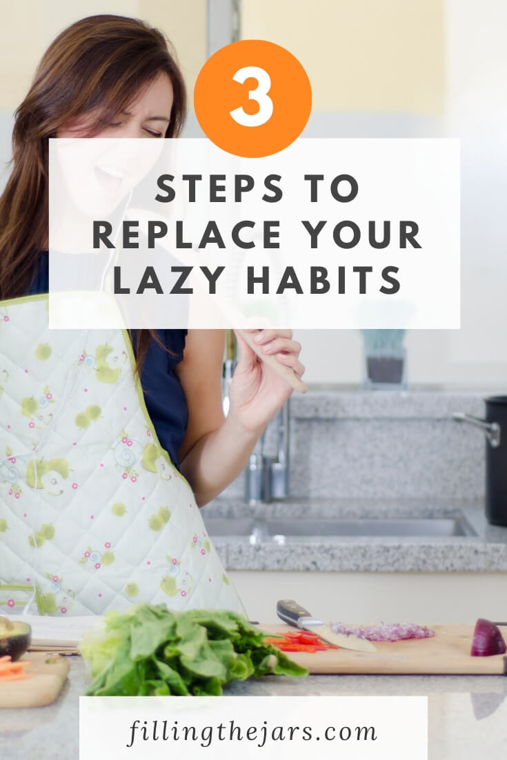 happy woman preparing food with text overlay 3 steps to replace your lazy habits