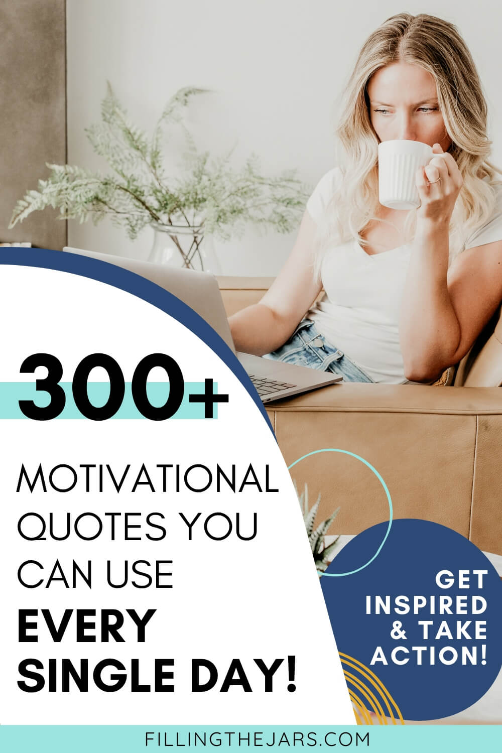 woman drinking coffee while browsing laptop with various shape overlays and text 300 motivational quotes to use every day