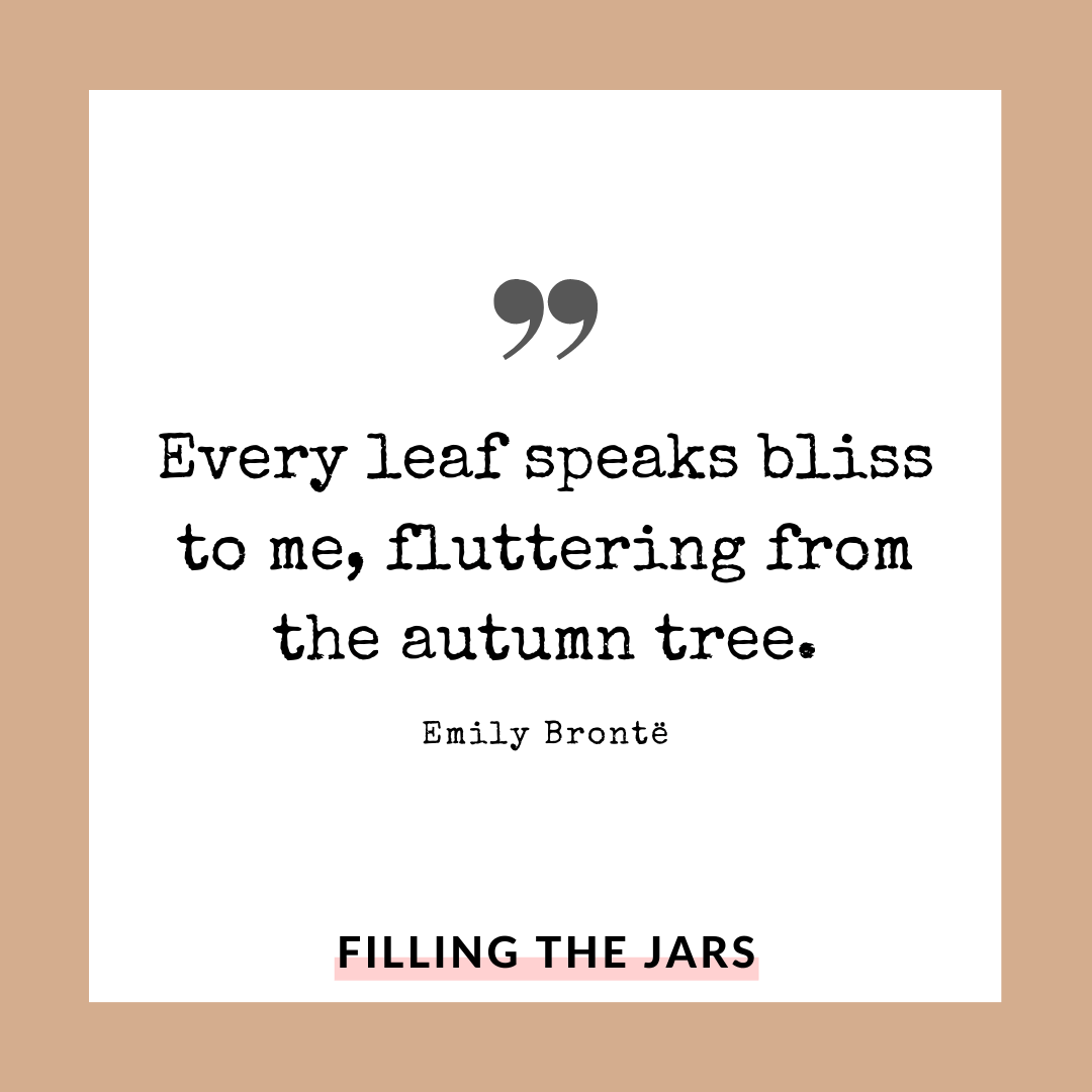 Emily Bronte every autumn leaf quote on quite background with dark beige border