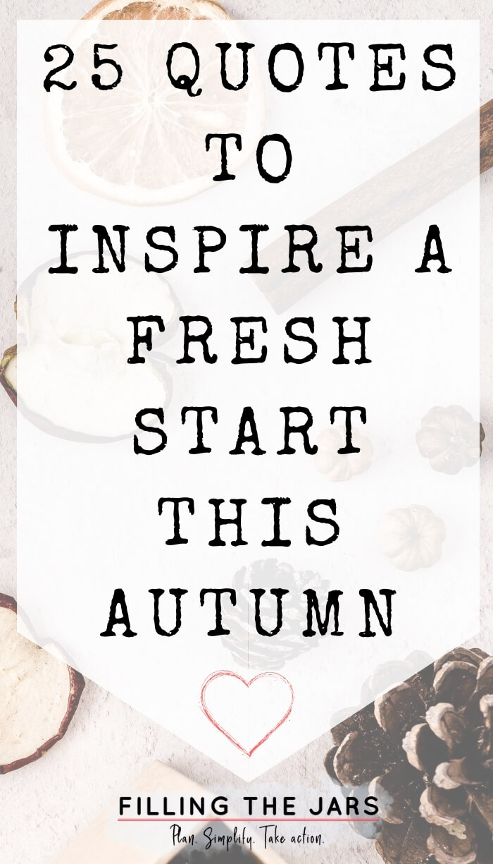 white background and autumn items pine cones orange slice apple slices cinnamon with white overlay and black text quotes to inspire a fresh start