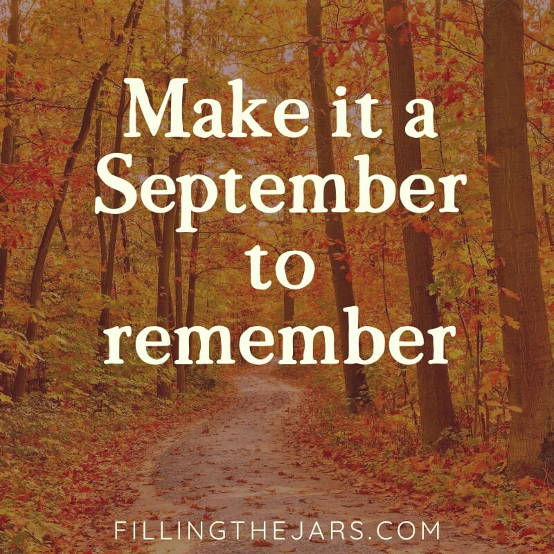 text make it a september to remember on darkened image of path through autumn woods