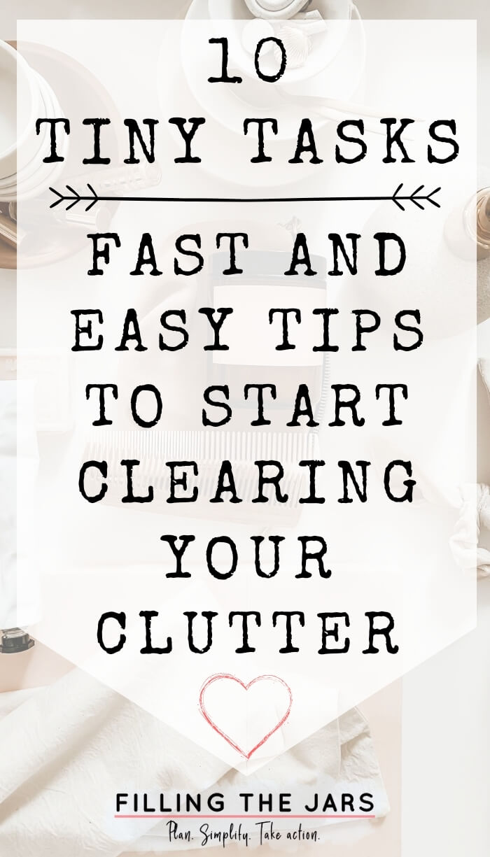 faded background of small household clutter with white overlay and text tiny tasks to clear your clutter