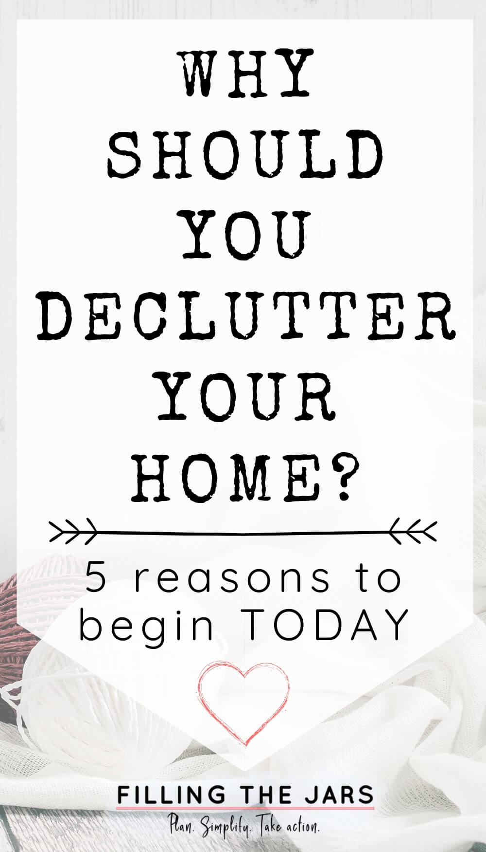 text 5 reasons why you should declutter your home on white background over faded image of fabric and string against white wall