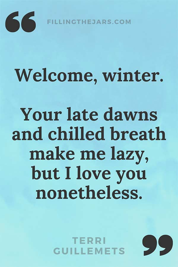 Terri Guillemets welcome winter season quote on pale blue background