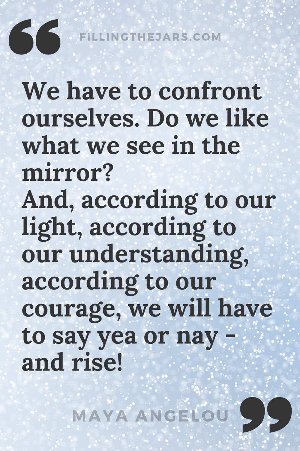 Maya Angelou we have to confront ourselves inspirational quote on snowy blue background.