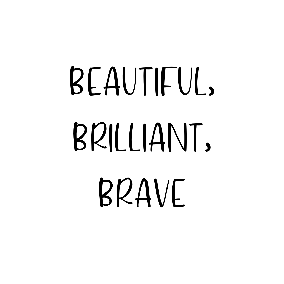 beautiful brilliant brave positive statement for women black letters on white background