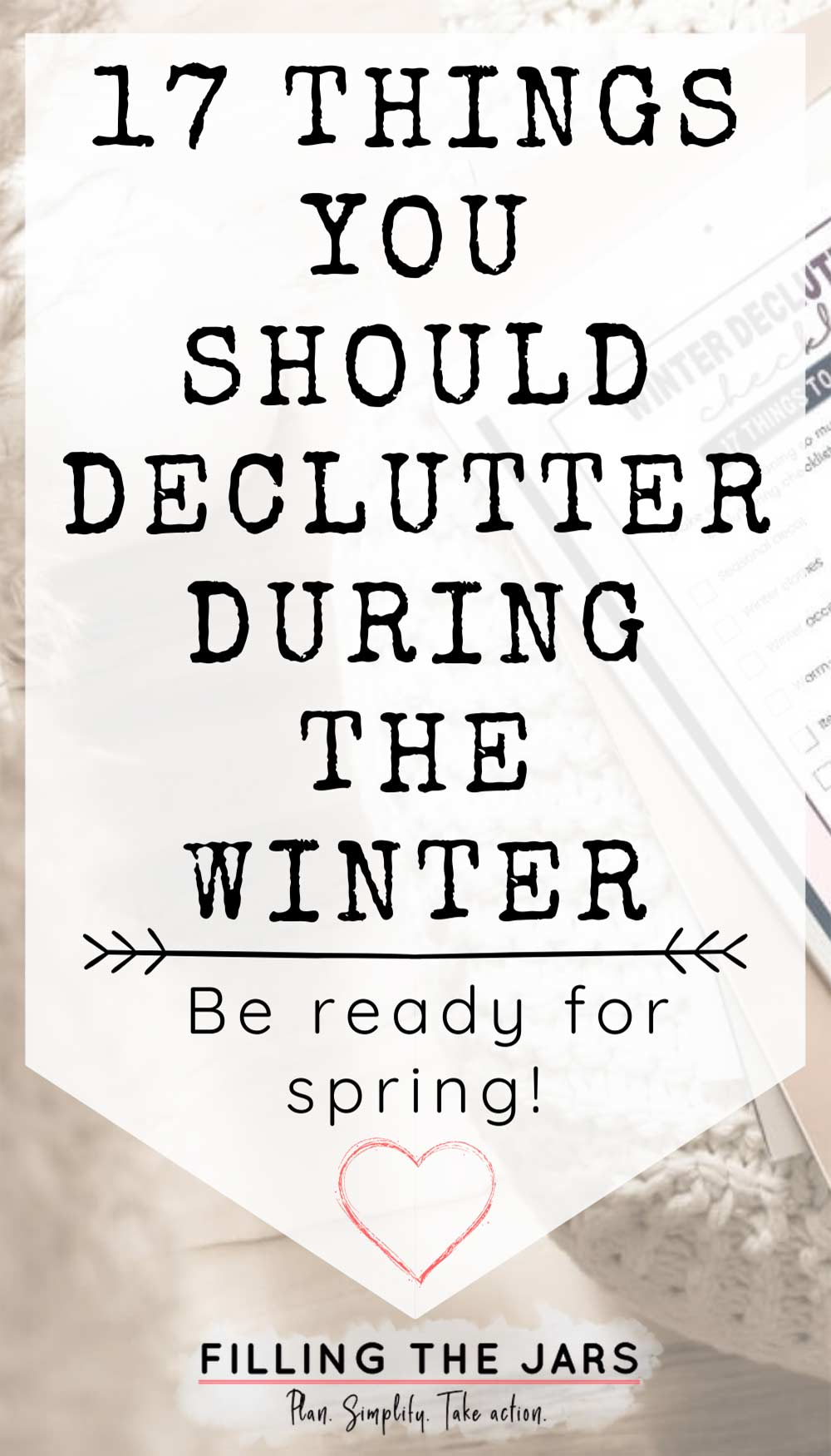 Text 17 things you should declutter during the winter on white background over image of printable decluttering list and chunky knit ottoman on wood floor.