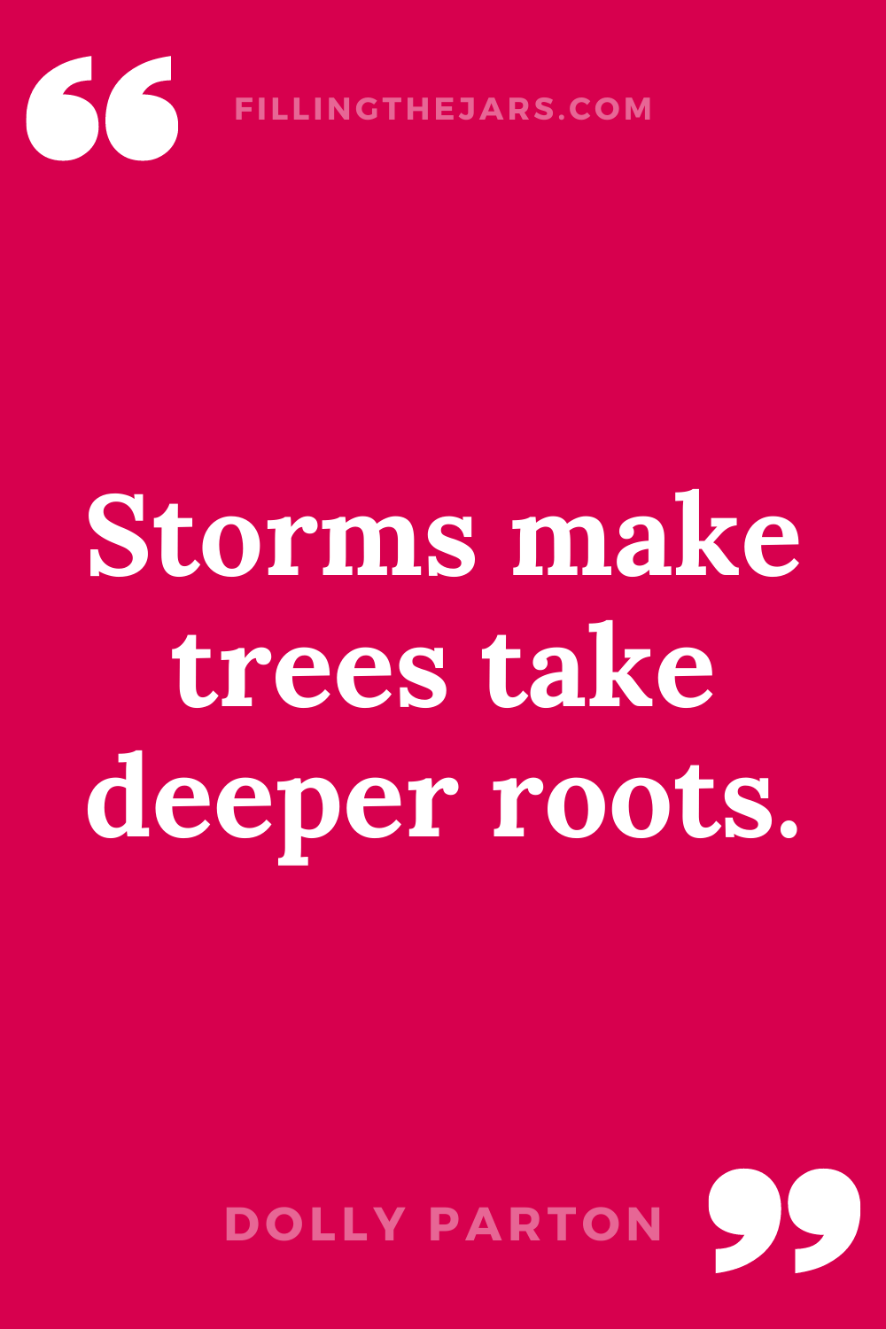 Dolly Parton storms make trees take deeper roots inspirational quote for difficult times in white text on dark pink background.