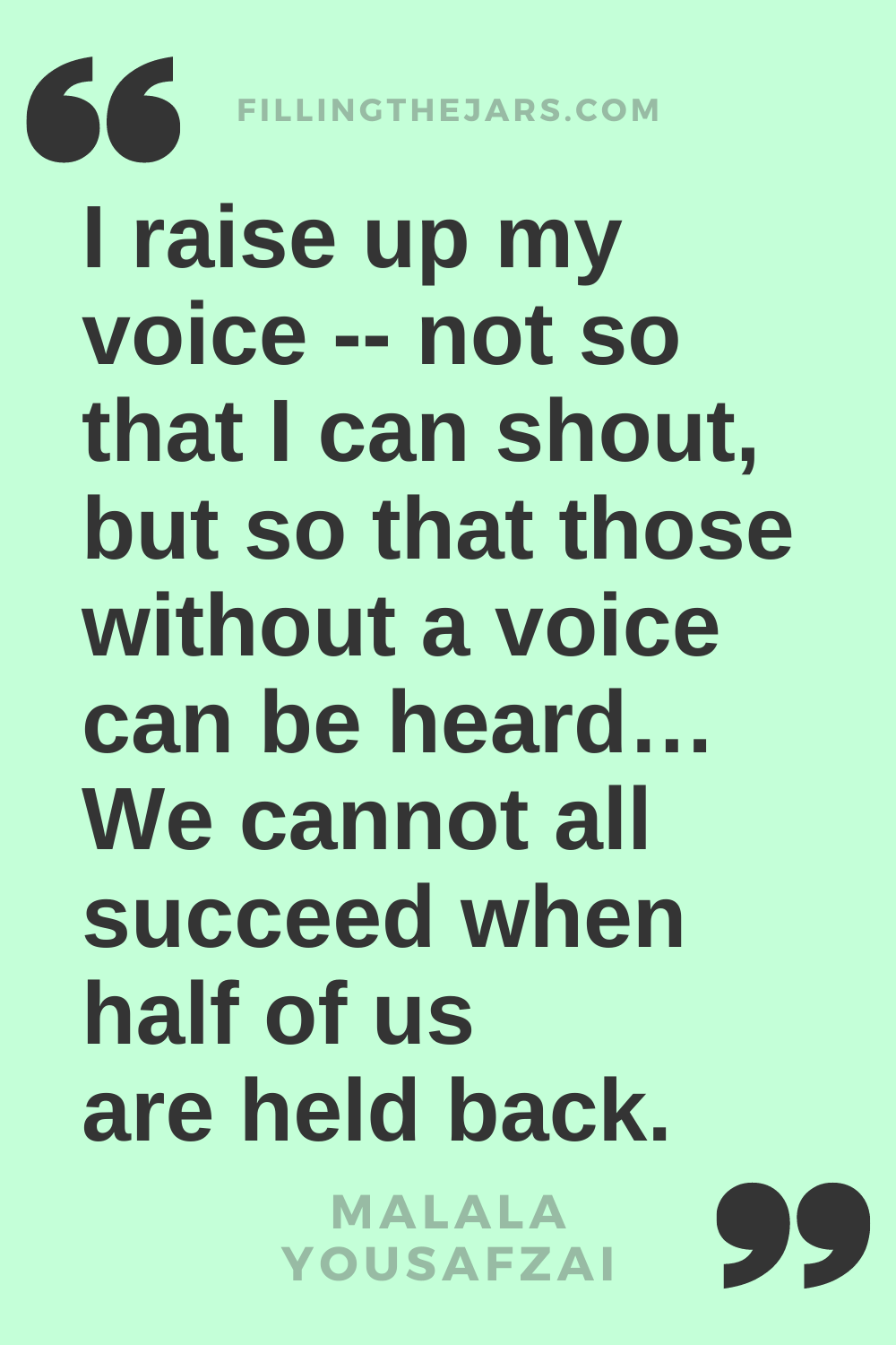 Malala Yousafzai I raise up my voice inspirational quote for women in difficult times in black text on light green background.