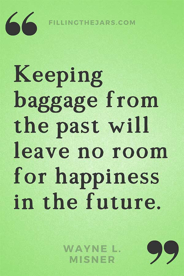 Wayne L Misner quote keeping baggage from the past in black text on green background.