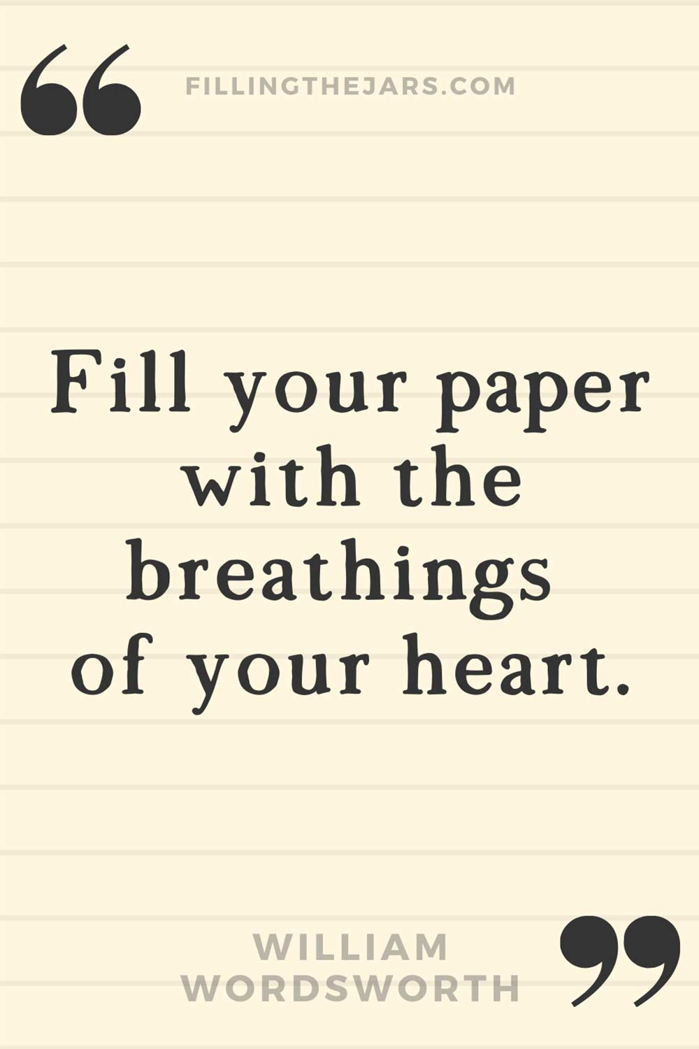 William Wordsworth quote 'Fill your paper with the breathings of your heart.' on lightly lined background.