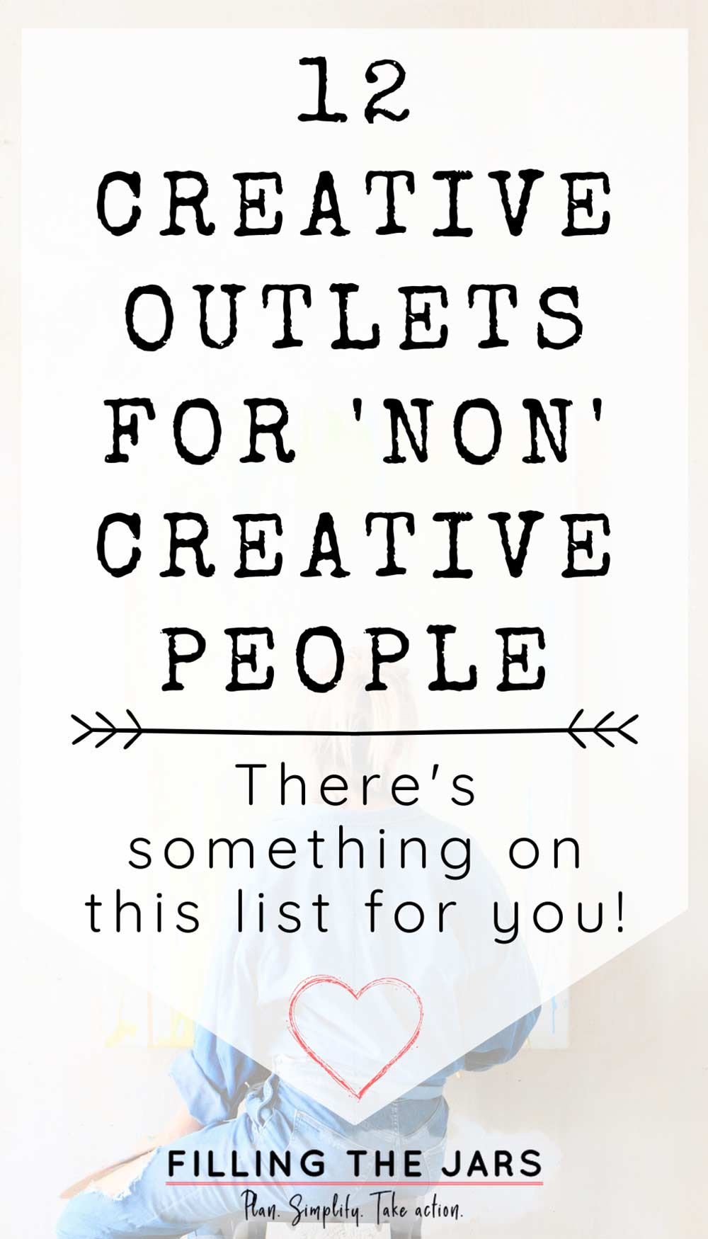 Text creative outlets for non-creatives on white background over image of blonde woman in denim clothing painting a canvas hung on white wall.