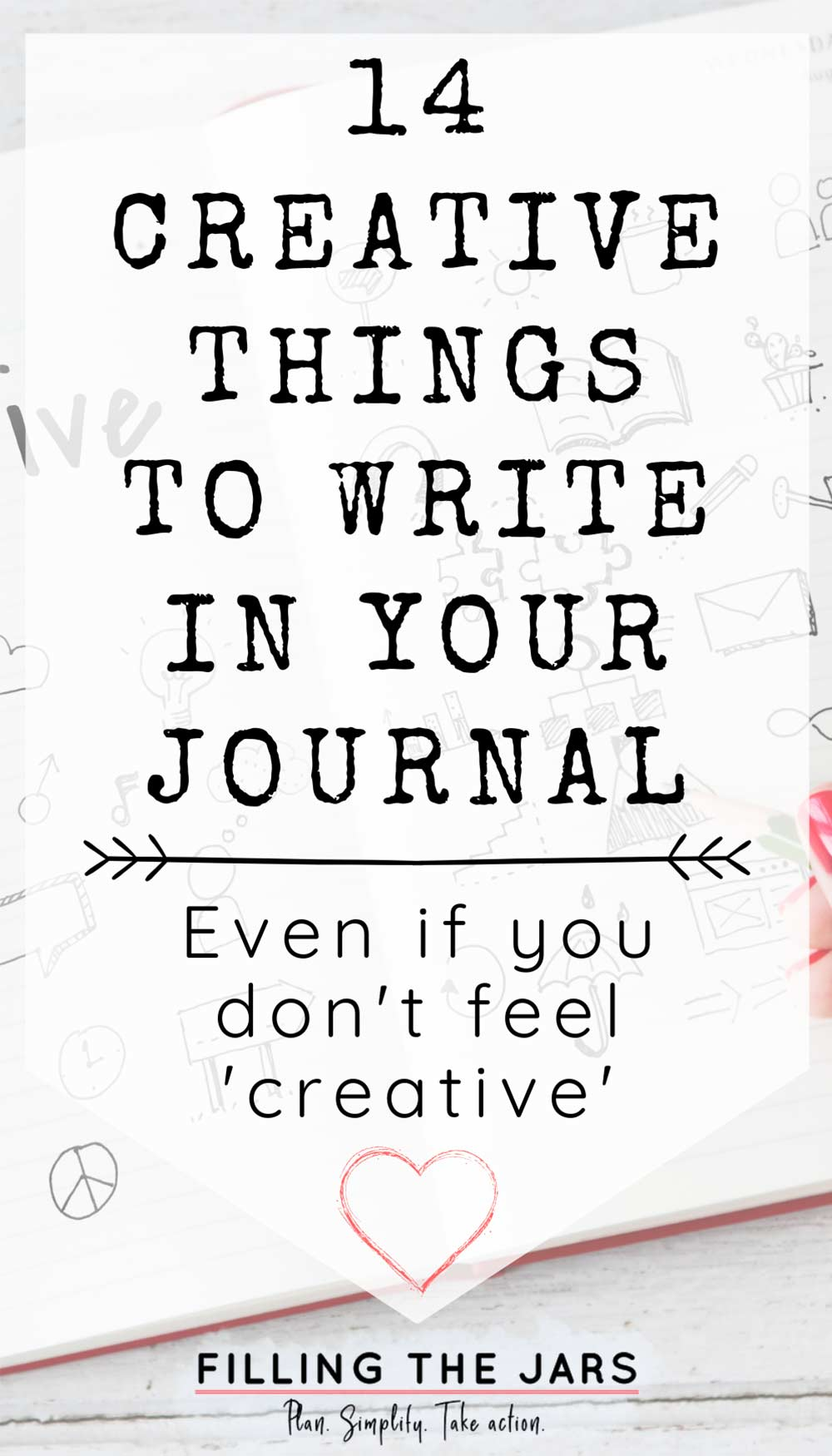 Text creative things to write in a journal on white background over image of woman making creative doodles in open journal.