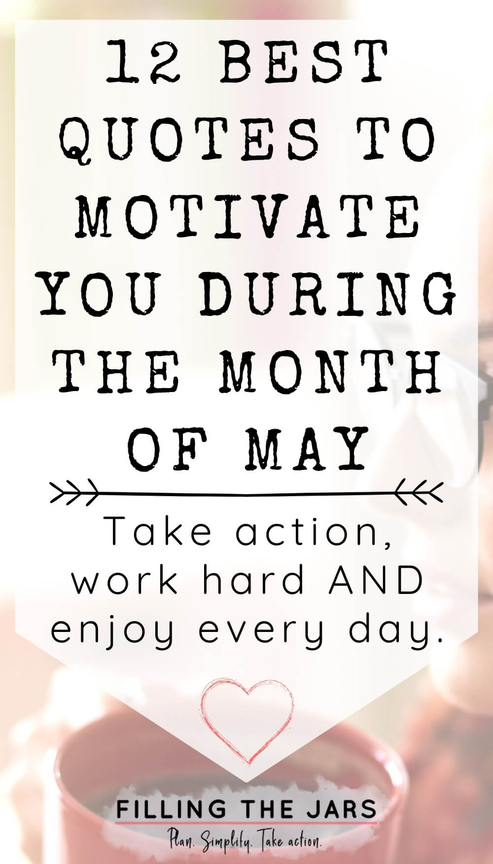 Text best quotes to motivate you during the month of May on white background over image of woman with glasses holding red coffee mug.
