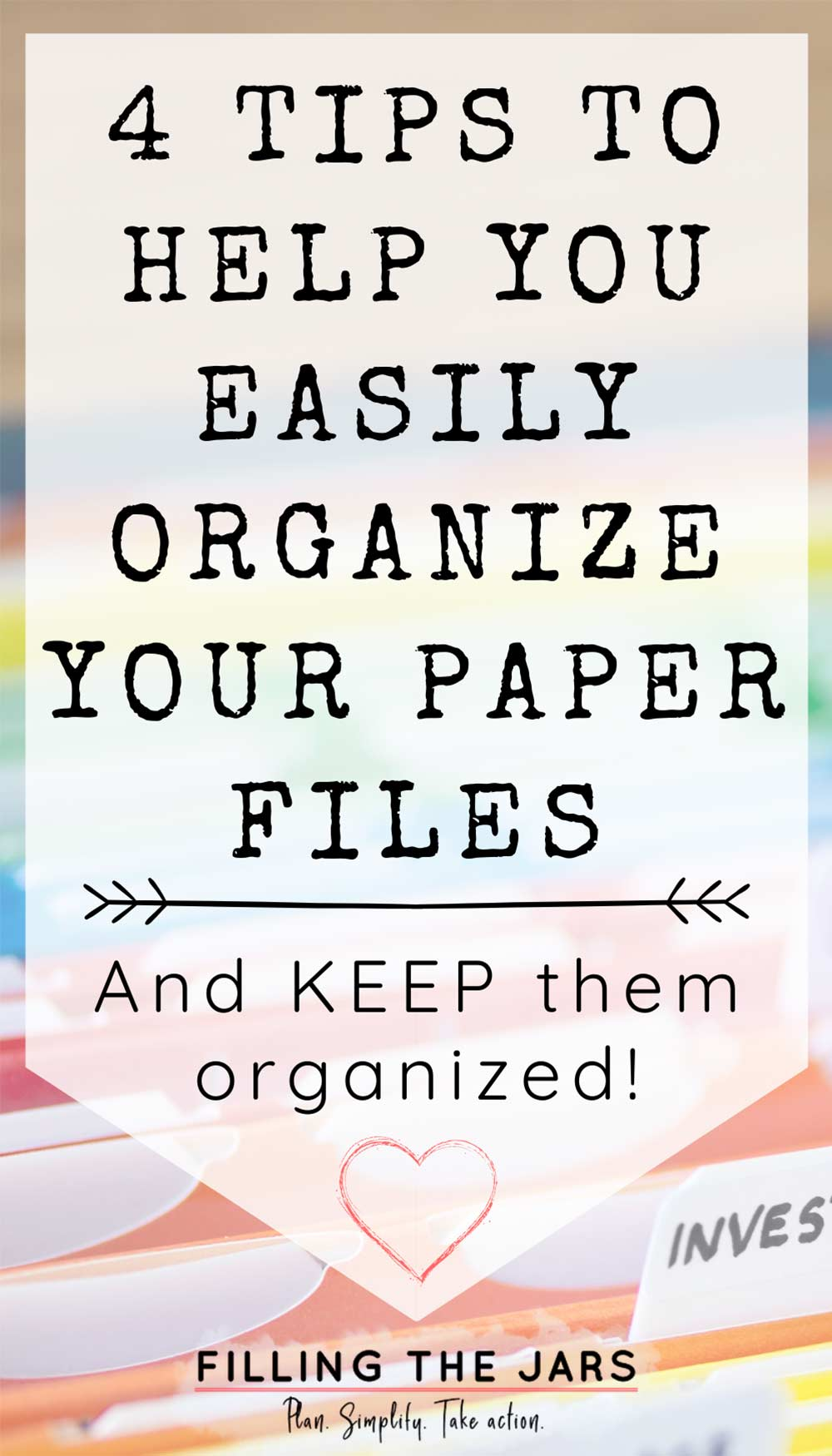 Text tips for best way to organize paper files on white background over image of colorful organized household files.