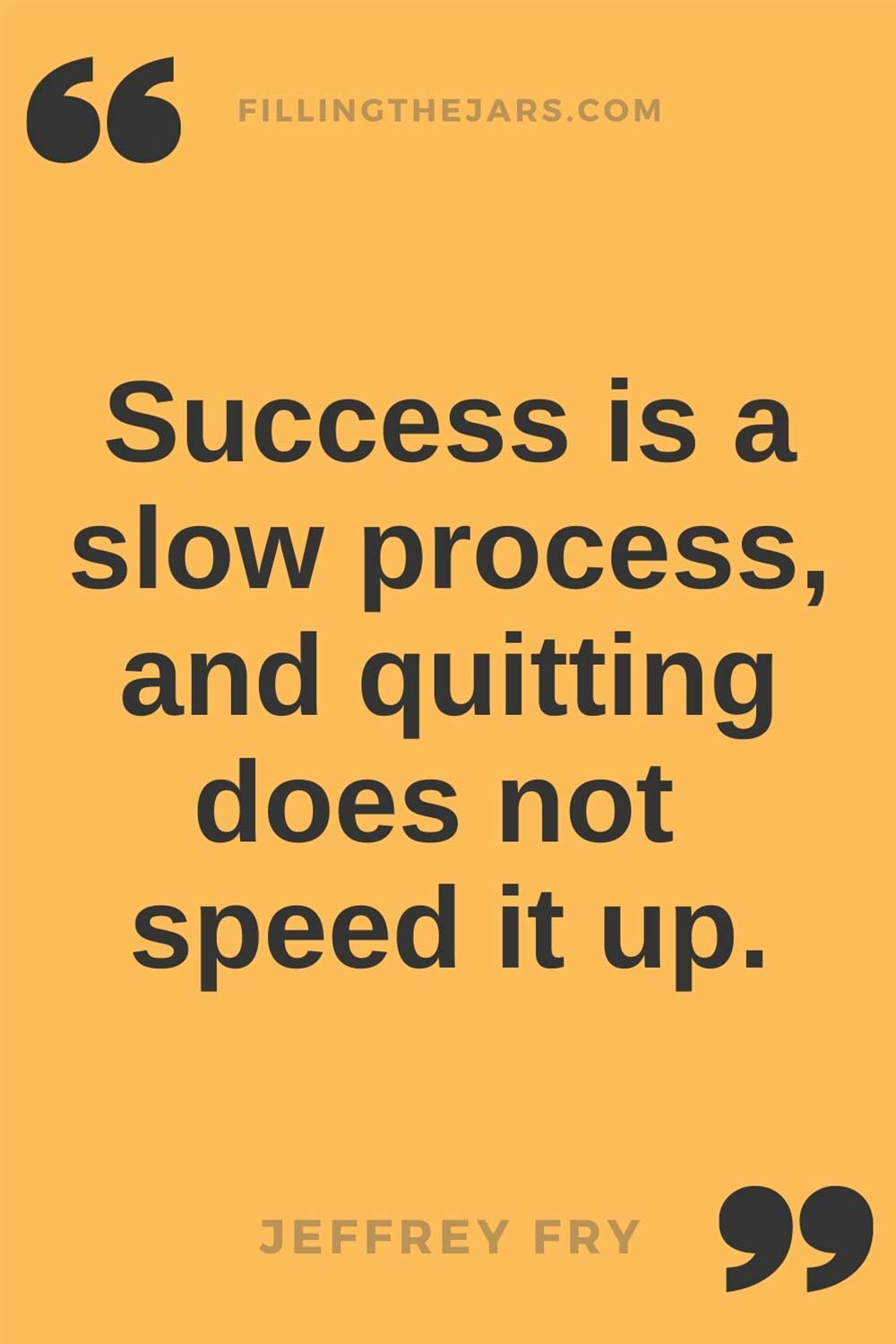 Jeffrey Fry success is a slow process quote in black text on orange background.
