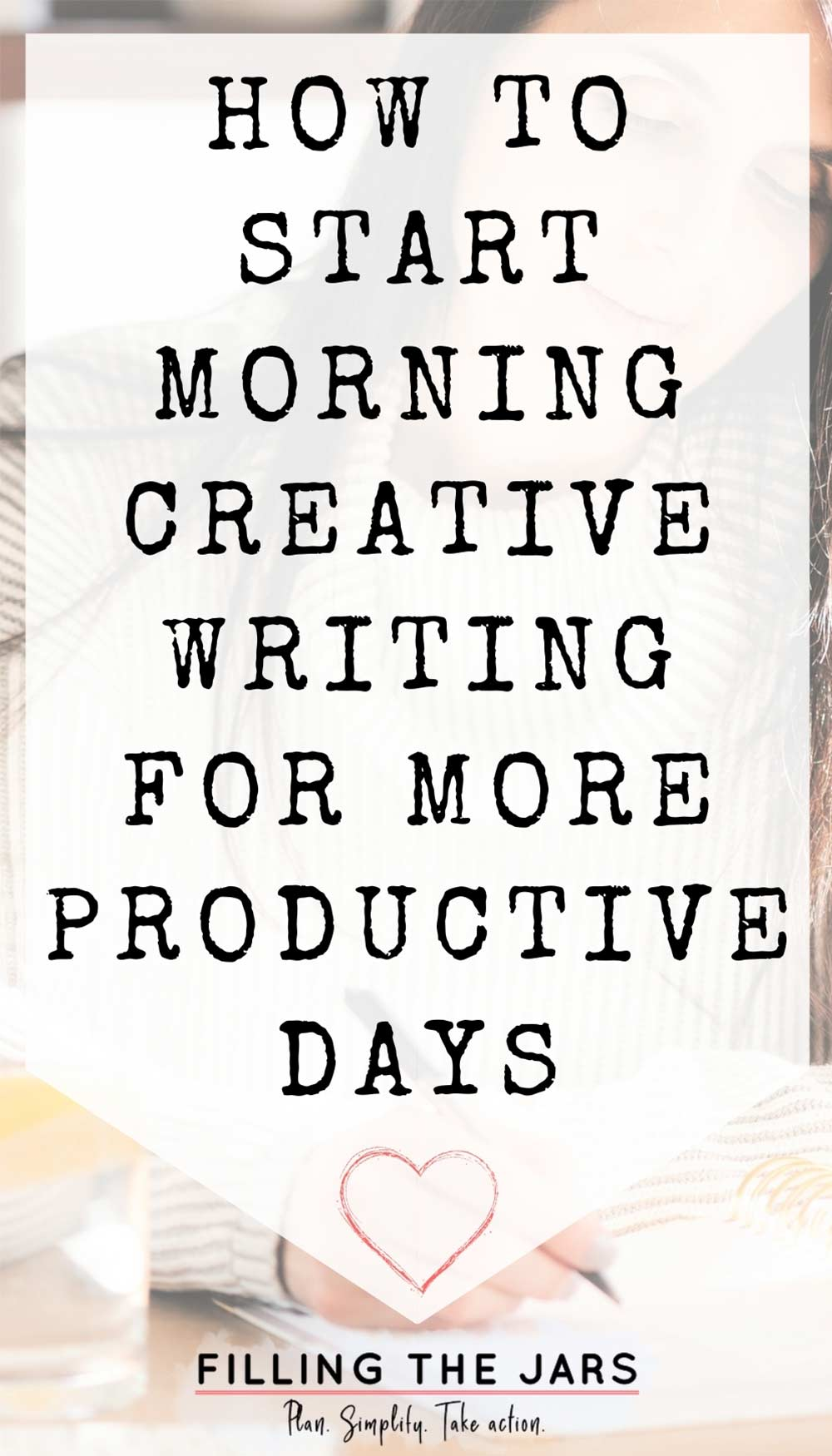 Text how to start morning creative writing for a productive day on white background over image of woman in white sweater with long dark hair doing morning creative writing.